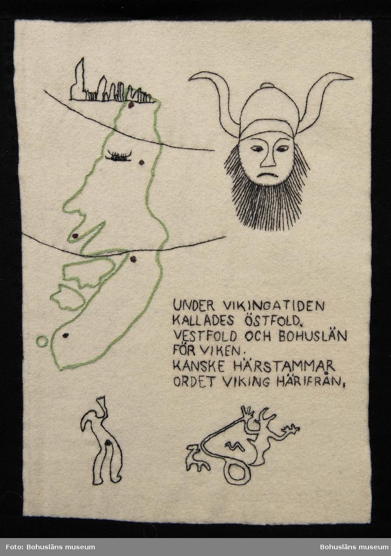 Under vikingatiden kallades Östfold, Vestfold och Bohuslän för Viken. Kanske härstammar ordet Viking härifrån.