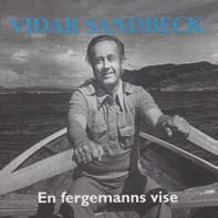 Vidar Sandbeck CD nr. 3 En fergemanns vise (Foto/Photo)