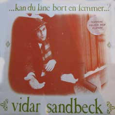 Vidar Sandbeck LP nr. 4 ...kan du låne bort en femmer...?